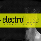 Electro House - Producers Kit